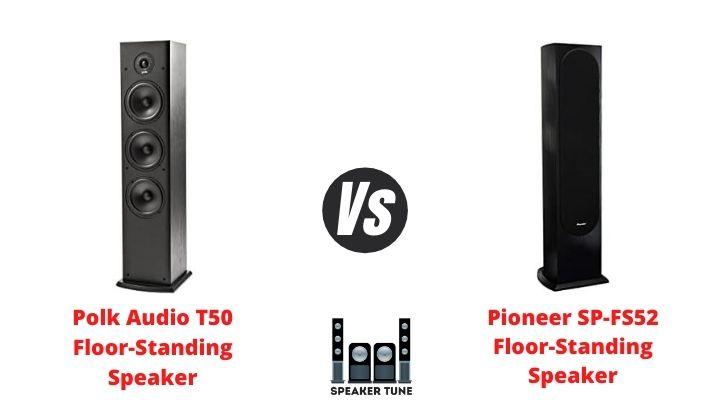 Polk Audio T50 Vs Pioneer SP-FS52