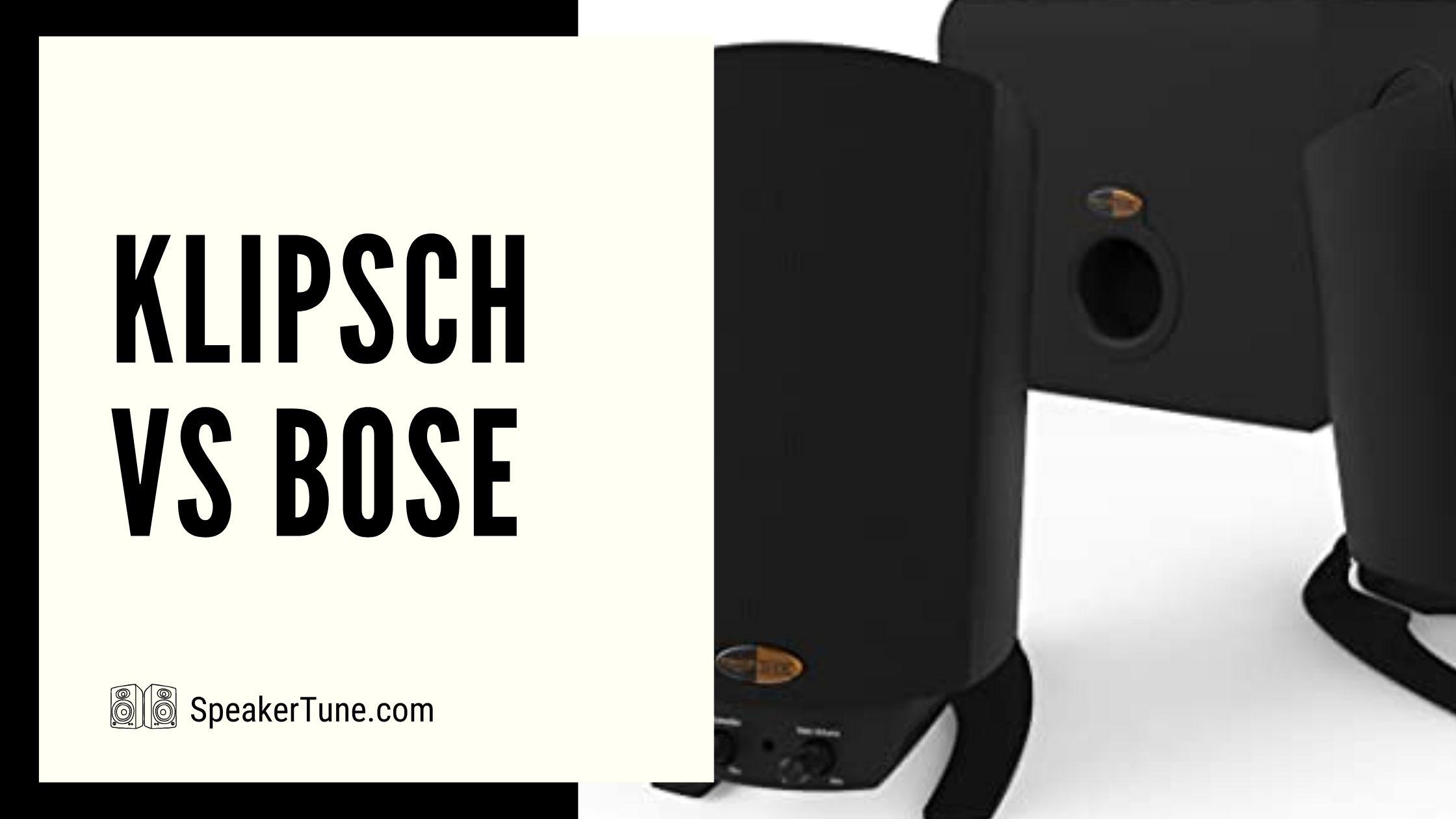 ST-Klipsch-vs-bose